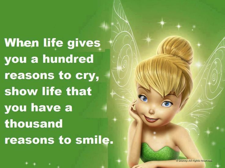 449 best tinkerbell my fav images on pinterest tinkerbell tinkerbell when life gives you a hundred reasons to cry show life that you have a thousand reasons to smile voltagebd Choice Image