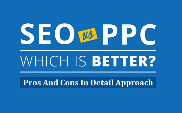 #SEO VS #PPC: What Are It's Pros And Cons In Detail Approach  #payperclick #ppcadvantage #seotips