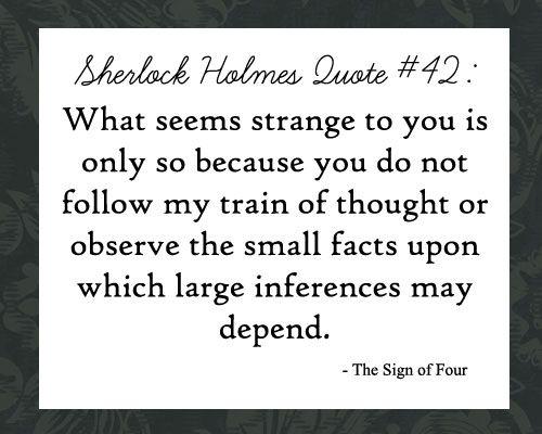 Put up Sherlock Holmes Quotes.