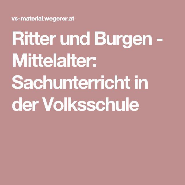 Ritter und Burgen - Mittelalter: Sachunterricht in der Volksschule