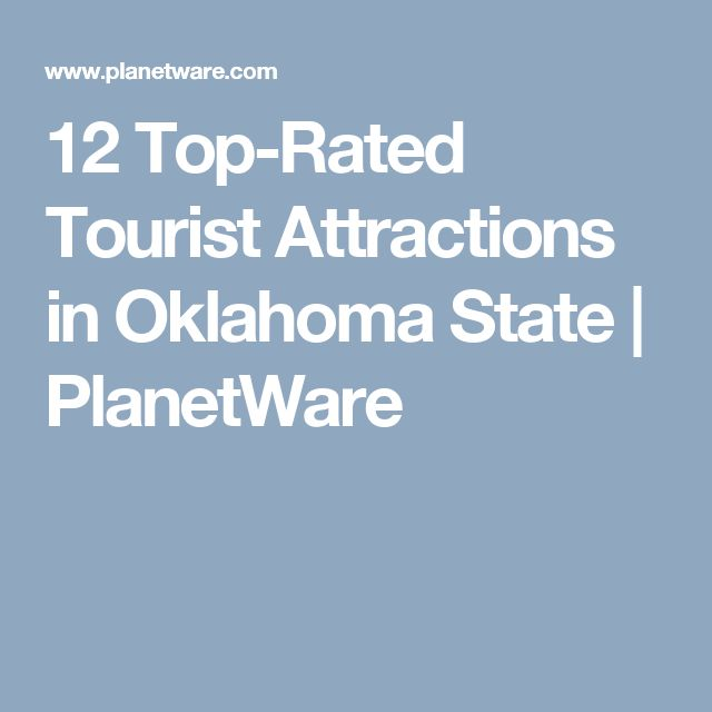 12 Top-Rated Tourist Attractions in Oklahoma State | PlanetWare