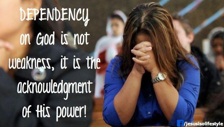 Dependency on God...