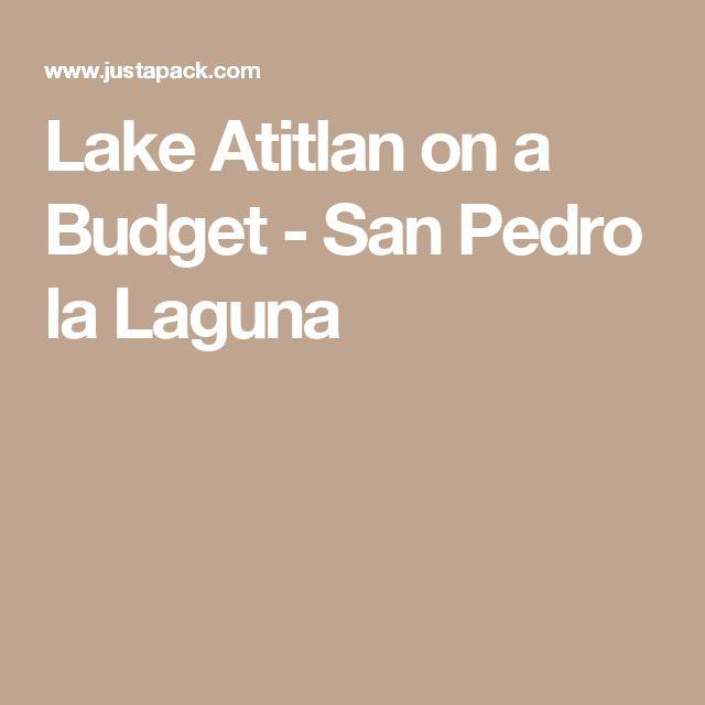 Lake Atitlan on a Budget - San Pedro la Laguna
