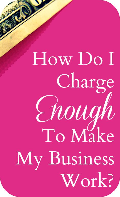 """Ever wonder """"How do I charge enough to make my business work?"""" Great post: http://www.stayathomesusie.com/how-do-i-charge-enough-to-make-my-business-work/"""
