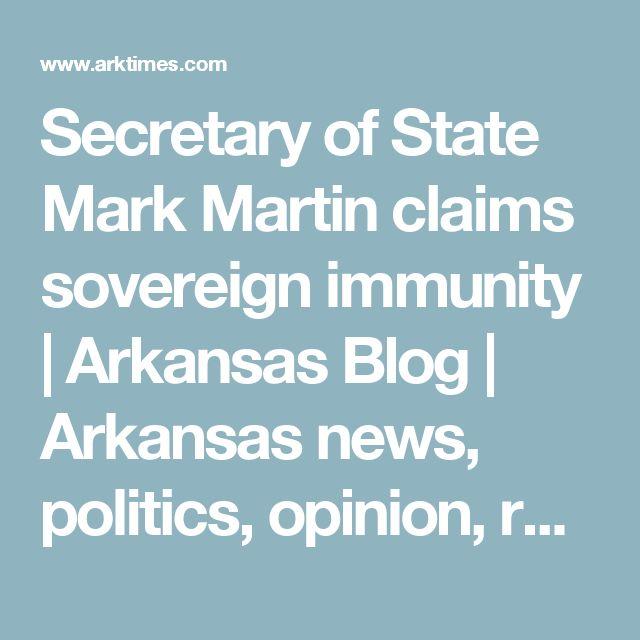 Secretary of State Mark Martin claims sovereign immunity | Arkansas Blog | Arkansas news, politics, opinion, restaurants, music, movies and art