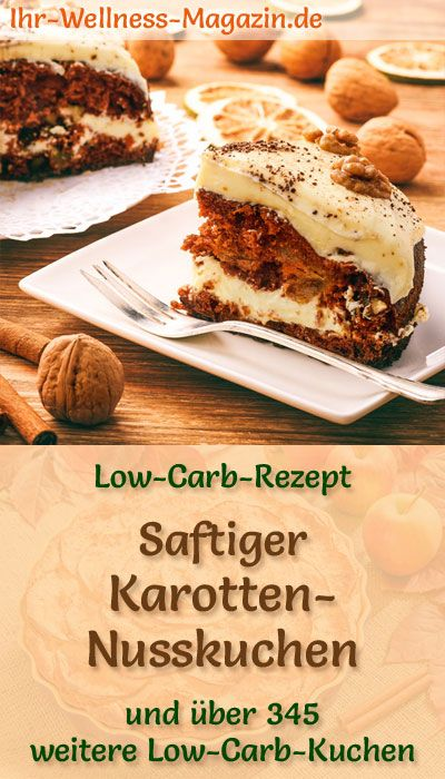 Saftiger Low Carb Karotten Nusskuchen Rezept Ohne Zucker In 2018