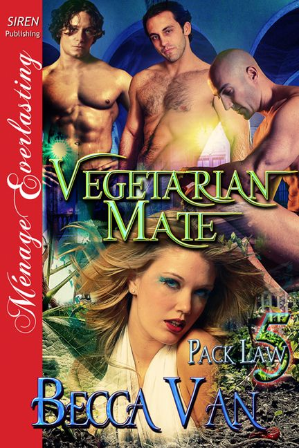 Pack Law 5, Vegetarian Mate by Becca Van Erotic Romance. the Pack Law 5 blurb is found here http://beccavan-eroticromance.com/pack-law-5-vegetarian-mate-blurb/. Read it now.