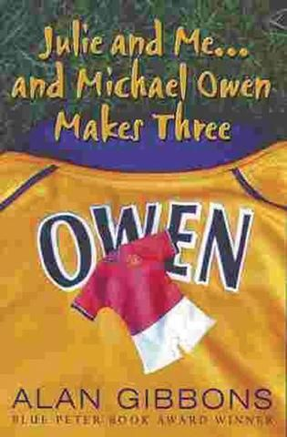 Julie and Me . . . and Michael Owen Makes Three Alan Gibbons