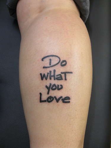 Do What You Love  (#24) by jovino, via Flickr