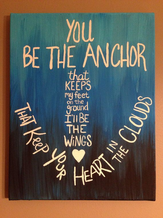 You Be The Anchor  saying on canvas acrylic by DreamerCreations