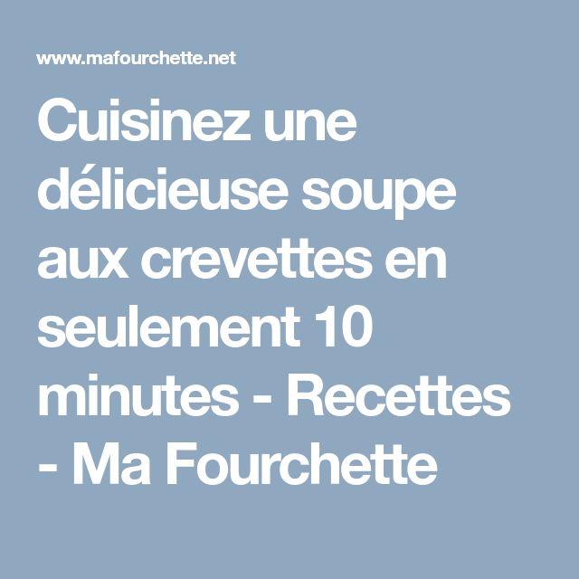 Cuisinez une délicieuse soupe aux crevettes en seulement 10 minutes - Recettes - Ma Fourchette