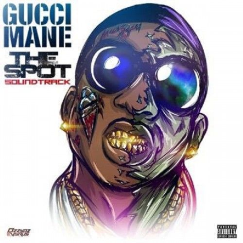 Listen To Gucci Mane's The Spot Soundtrack
