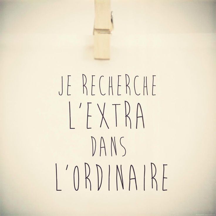 My Little Paris - Je recherche l'Extra dans l'ordinaire.... #citation #quote #français