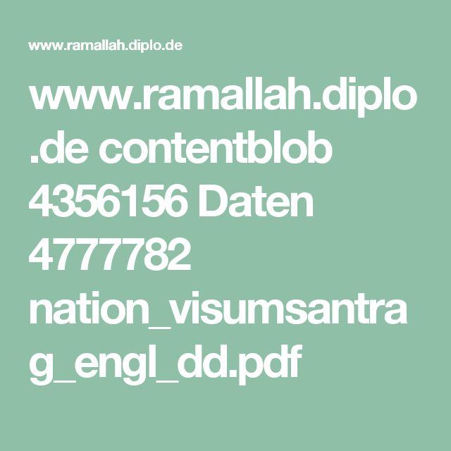 www.ramallah.diplo.de contentblob 4356156 Daten 4777782 nation_visumsantrag_engl_dd.pdf