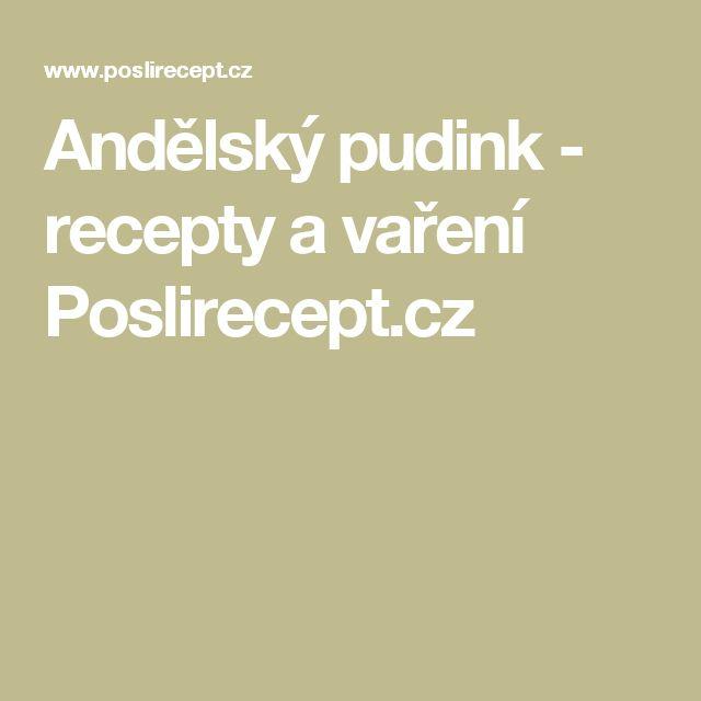 Andělský pudink - recepty a vaření Poslirecept.cz
