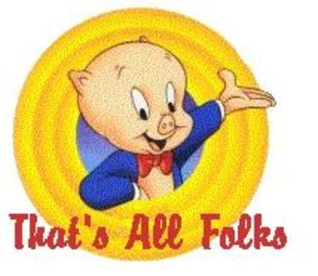 Porky Pig That's All Folks ....