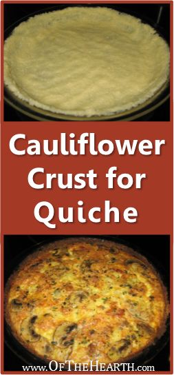 Cauliflower Crust for Quiche - writer says it tasted exactly like a flour crust and her husband had no idea it wasn't a regular crust. Gotta try this. #healthyrecipes  #recipes
