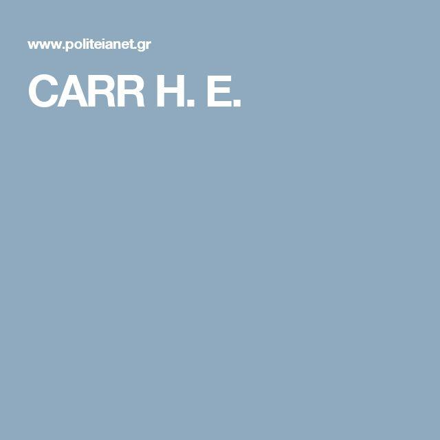 CARR H. E.