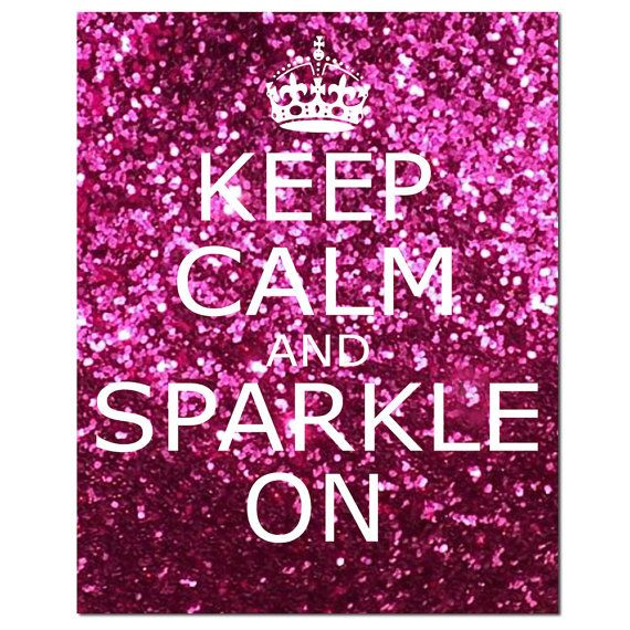 KEEP CALM...: Sparkles, Life, Inspiration, Quotes, Keepcalm, Pink, Keep Calm, Things, Glitter
