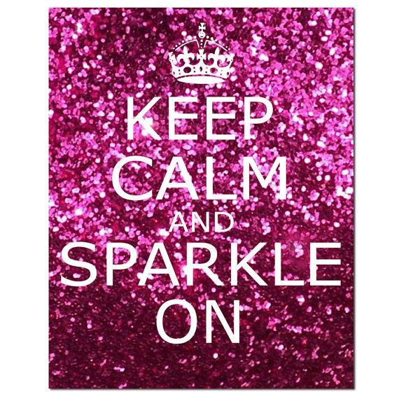KEEP CALM...: Pink Sparkle, Calm Posters, Calm Sparkle, Life Mottos, Keepcalm, Baby Girls, Keep Calm, Glitter, Popular Quotes