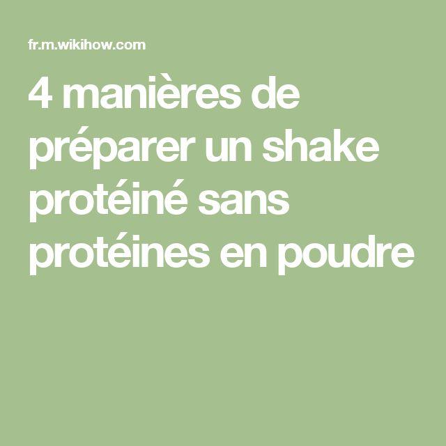 4 manières de préparer un shake protéiné sans protéines en poudre