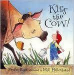Susanna Leonard Hill: Perfect Picture Book Friday - Kiss The Cow! (ages 4-8)