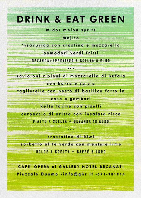 """Venerdì 11 luglio 2014 non perdetevi l'appuntamento con La Dolce Via e fatevi accompagnare dal nostro delizioso menù """"Drink & Eat Green"""" al #GalleryHotelRecanati"""