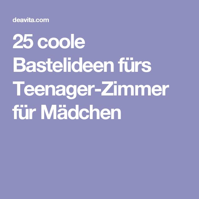 25 coole bastelideen f rs teenager zimmer f r m dchen diys pinterest teenager zimmer - Bastelideen teenager ...