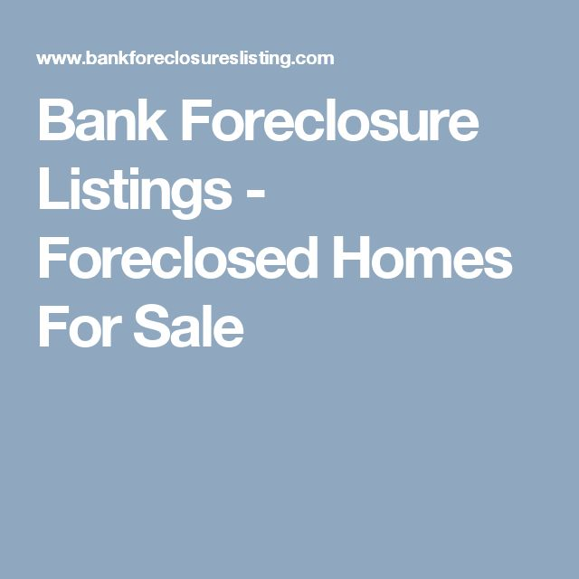 Bank Foreclosure Listings - Foreclosed Homes For Sale