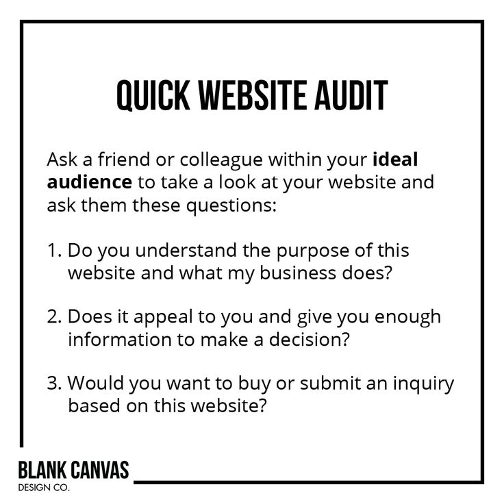 "QUICK WEBSITE AUDIT:  Ask a friend or colleague within your ideal audience to take a look at your website and ask them these questions: 1. Do you understand the purpose of this website and what my business does? 2. Does it appeal to you and give you enough information to make a decision? 3. Would you want to buy or submit an inquiry based on this website? If you hear a ""no"" to any of these questions, we can help!"