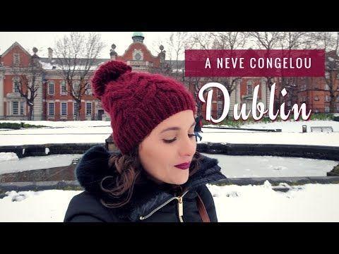 Vlog: A neve congelou Dublin - YouTube (2018)