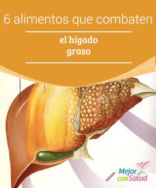 6 alimentos que combaten el hígado graso  El hígado graso surge cuando este órgano comienza a tener dificultades para realizar sus funciones habituales por culpa de la acumulación de ácidos grasos.