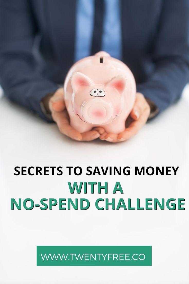 Secrets To Saving Money With A No Spend Challenge In 2020 Saving Money Money Saving Plan No Spend Challenge