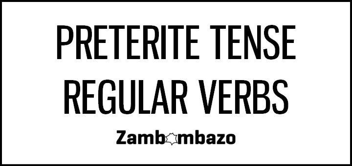 preterite tense spanish preterite tense regular regular verbs spanish ...