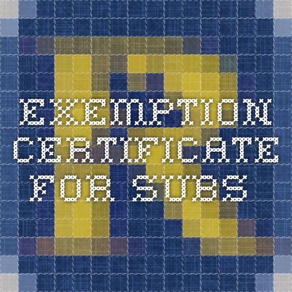 Exemption Certificate for Subs