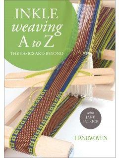Inkle Weaving A to Z: Basics & Beyond for Weaving on an Inkle Loom | InterweaveStore.com