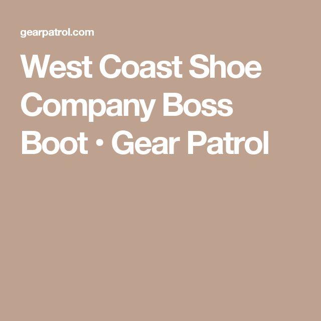 West Coast Shoe Company Boss Boot • Gear Patrol