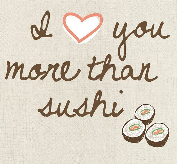 I Love You More Than Quotes: 96 Best Fun & Funny Sushi Images On Pinterest