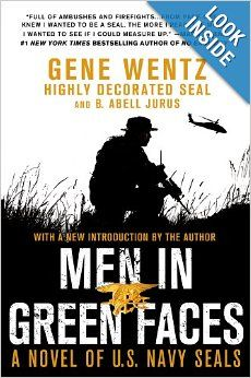 Men in Green Faces: A Novel of U.S. Navy SEALs: Gene Wentz, B. Abell Jurus: 9781250036223: Amazon.com: Books