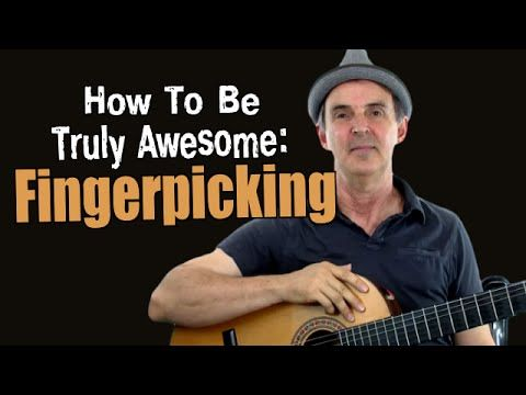 Fingerpicking? How To Be Truly Awesome! - YouTube  https://www.youtube.com/watch?v=eSpv8ljAtSs