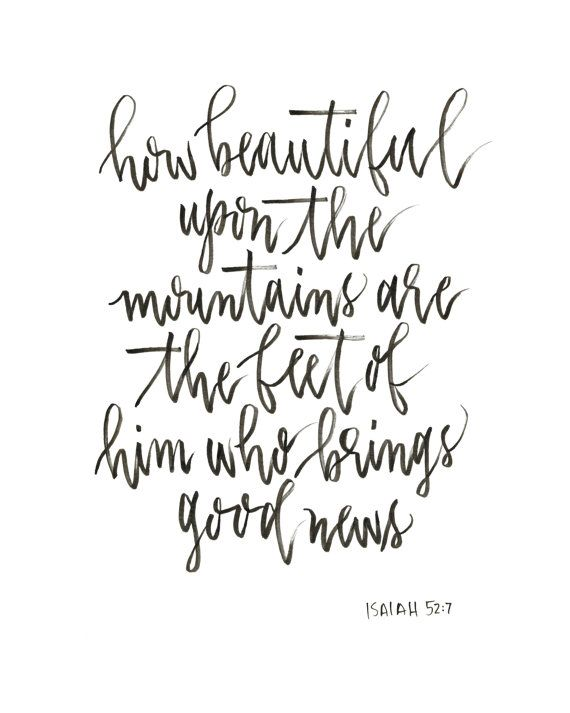"Calligraphy print - ""How beautiful upon the mountain are the feet of those who bring good news"" Bible verse, Isaiah 52:7"