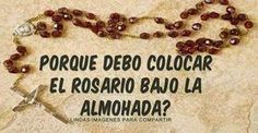 ¿Porque debemos guardar el rosario bajo la almohada?  Guarda un Rosario, aunq...