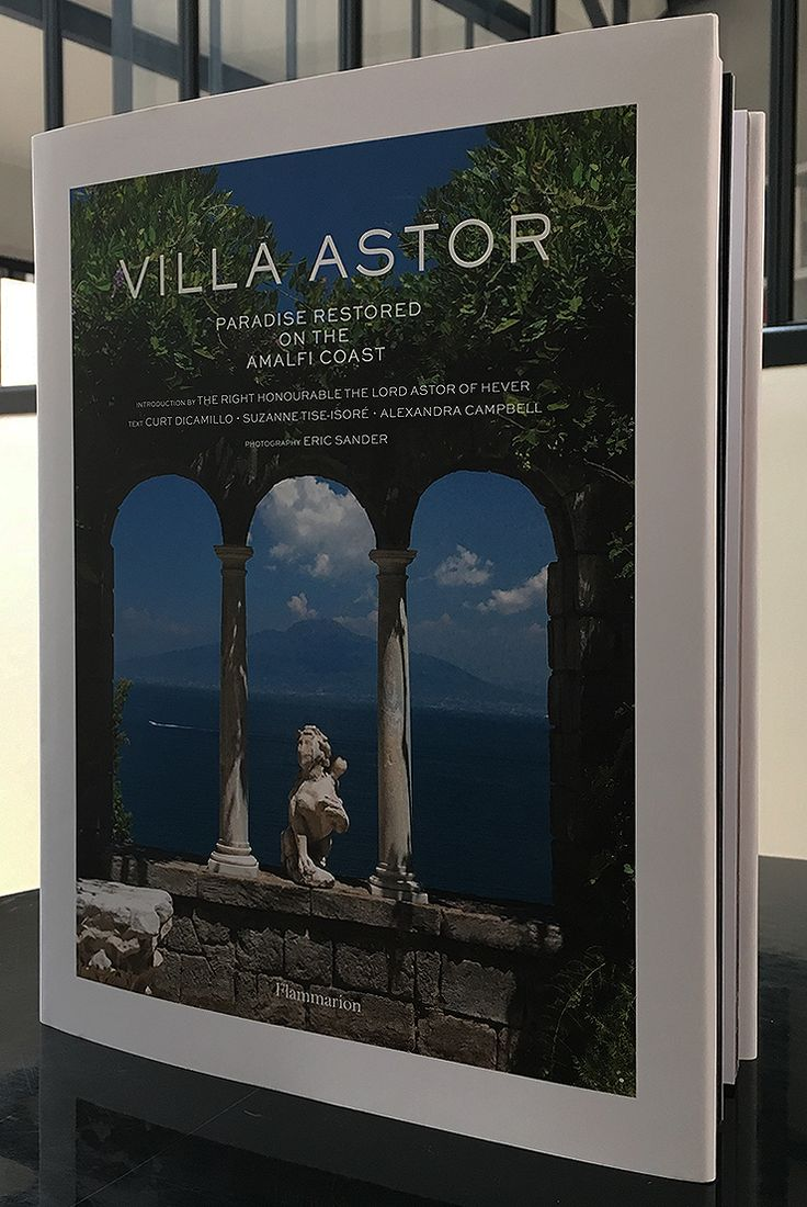 The cover of my new book, which will be released in May. It won't surprise anybody who knows me that I wrote the sections on William Waldorf Astor's English houses. Villa Astor is located in Sorrento on the sublime Amalfi Coast.
