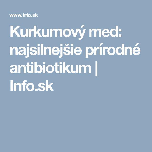 Kurkumový med: najsilnejšie prírodné antibiotikum   Info.sk