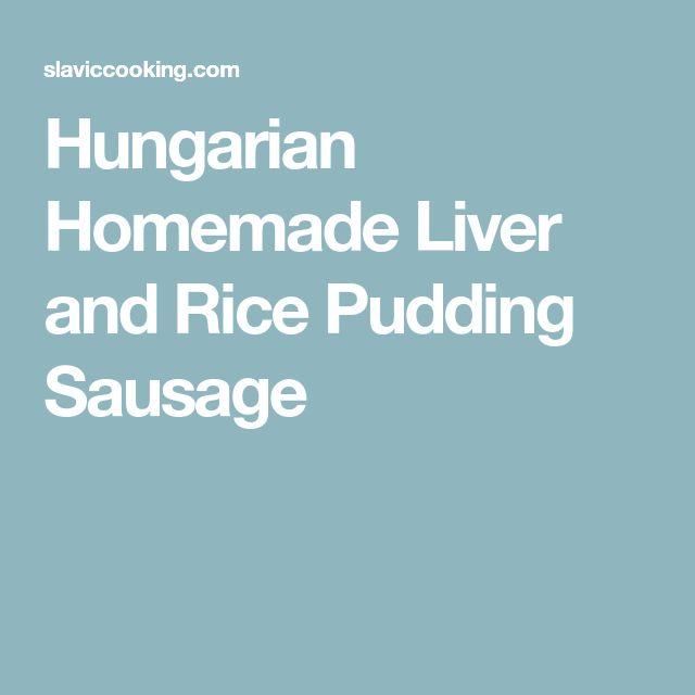 Hungarian Homemade Liver and Rice Pudding Sausage