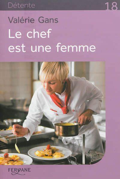 Le chef est une femme / Valérie Gans