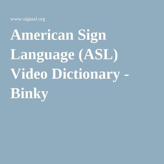 American Sign Language (ASL) Video Dictionary - Binky