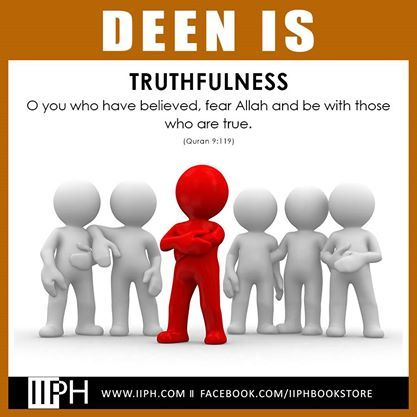 Deen is Truthfulness O you who have believed, fear Allah and be with those who are true. Quran 9:119 For more beneficial Reminders and Islamic Material please visit our bookstore at www.IIPH.com #deen #IIPH #quran