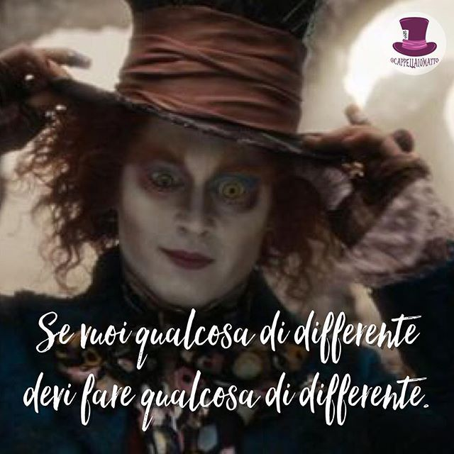 Se vuoi qualcosa di differente devi fare qualcosa di differente.  • #cappellaio #madhatter #madness #wonderland #alice #teaparty #love #instagood #tbt #beautiful #cute #happy #followme #me #follow #friends #fun #smile #tagsforlikes #instalike #igers #style #nofilter #amazing #life #sky #tweetgram #tumblr #lol #xoxo