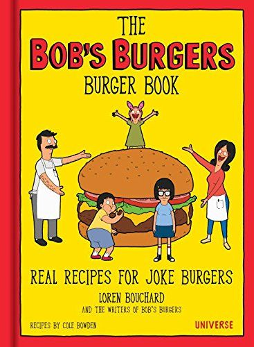 The Bob's Burgers Burger Book: Real Recipes for Joke Burgers by Loren Bouchard http://www.amazon.com/dp/0789331144/ref=cm_sw_r_pi_dp_-gumwb06X2SGG